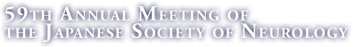 59th Annual Meeting of the Japanese Society of Neurology